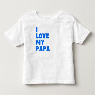 I Love My Papa Toddler T-Shirt
