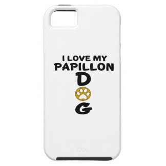 I Love My Papillon Dog Designs iPhone 5 Covers