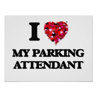 I Love My Parking Attendant Poster
