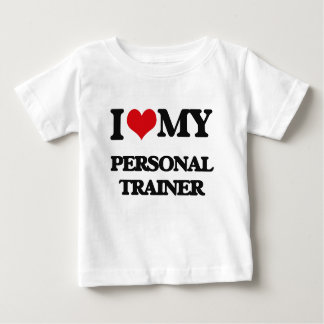 I love my Personal Trainer Baby T-Shirt