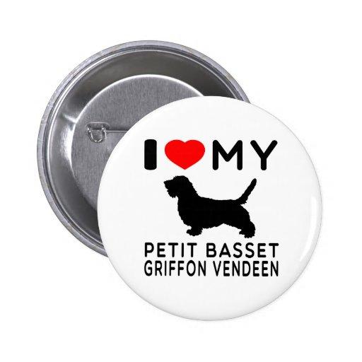 I Love My Petit Basset Griffon Vendeen. Pinback Button