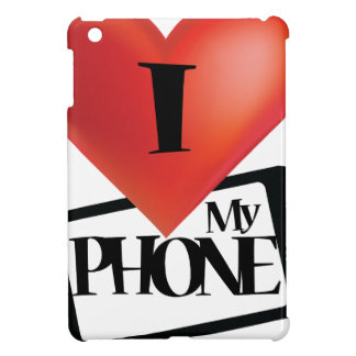 I Love My Phone Case Ipad iPad Mini Cases