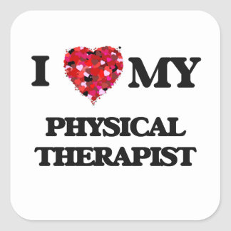 I love my Physical Therapist Square Sticker