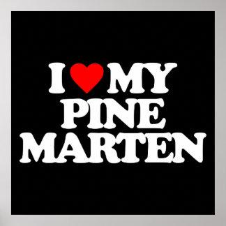 I LOVE MY PINE MARTEN POSTERS