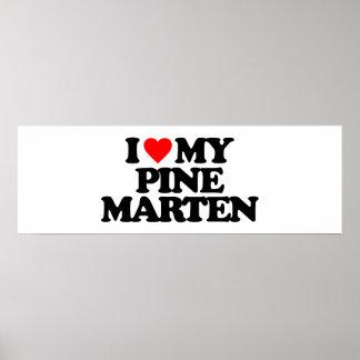 I LOVE MY PINE MARTEN POSTER