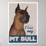 I Love my pit bull Poster