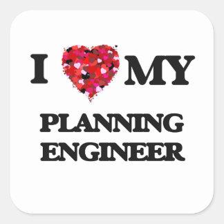 I love my Planning Engineer Square Sticker