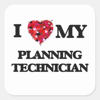 I love my Planning Technician Square Sticker