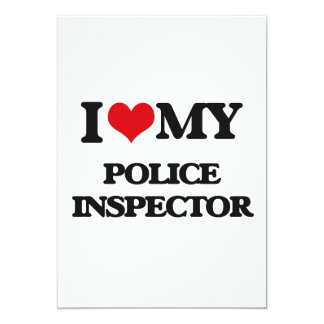 "I love my Police Inspector 5"" X 7"" Invitation Card"