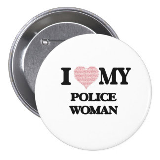 I love my Police Woman (Heart Made from Words) 7.5 Cm Round Badge