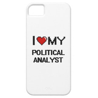 I love my Political Analyst iPhone 5 Cases