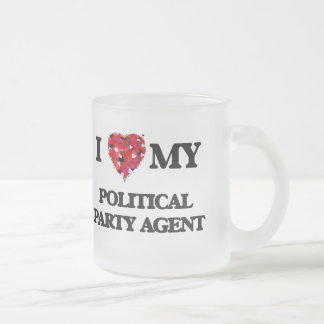 I love my Political Party Agent Frosted Glass Mug