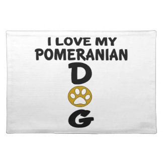 I Love My Pomeranian Dog Designs Placemat