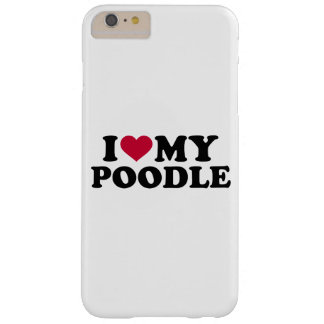 I love my Poodle Barely There iPhone 6 Plus Case