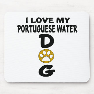 I Love My Portuguese Water Dog Dog Designs Mouse Pad