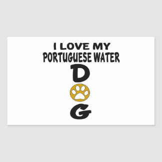 I Love My Portuguese Water Dog Dog Designs Rectangular Sticker