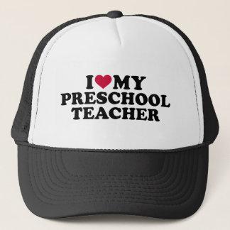 I love my preschool teacher trucker hat