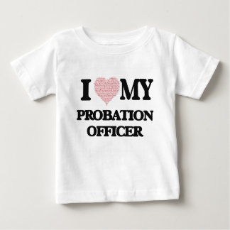 I love my Probation Officer (Heart Made from Words Shirts