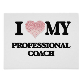 I love my Professional Coach (Heart Made from Word Poster