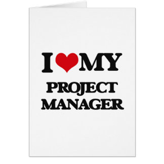 I love my Project Manager Greeting Cards