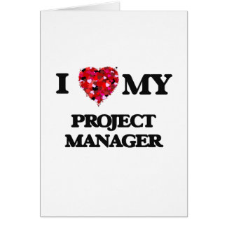 I love my Project Manager Greeting Card