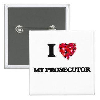 I Love My Prosecutor 15 Cm Square Badge