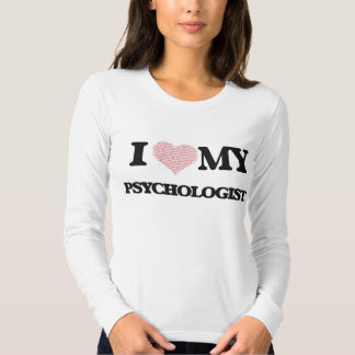 I love my Psychologist (Heart Made from Words) T-shirt