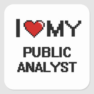 I love my Public Analyst Square Sticker