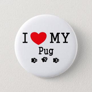 I Love My Pug! 6 Cm Round Badge