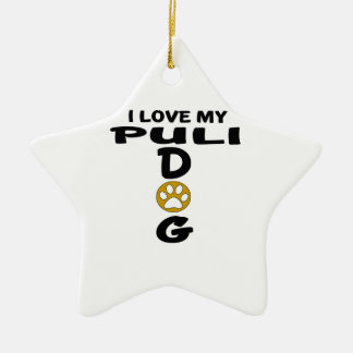 I Love My Puli Dog Designs Ceramic Star Decoration