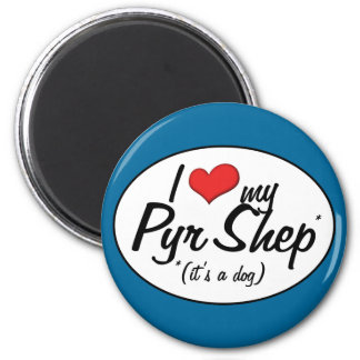 I Love My Pyr Shep (It's a Dog) Refrigerator Magnet