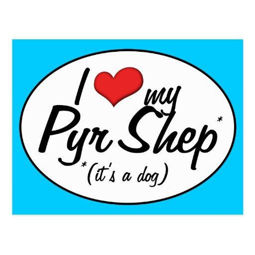 I Love My Pyr Shep (It's a Dog) Postcards