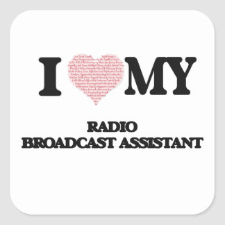 I love my Radio Broadcast Assistant (Heart Made fr Square Sticker