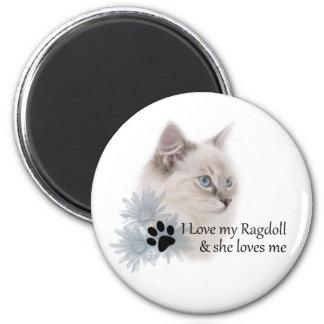 I love my ragdoll 6 cm round magnet