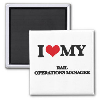 I love my Rail Operations Manager Magnet