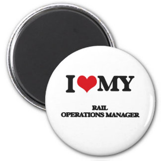 I love my Rail Operations Manager Refrigerator Magnets