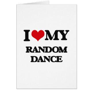 I Love My RANDOM DANCE Card