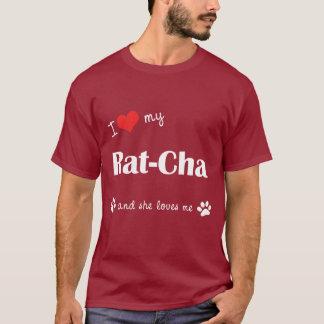 I Love My Rat-Cha (Female Dog) T-Shirt