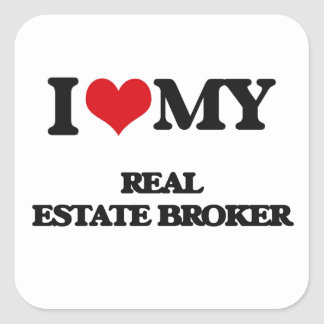 I love my Real Estate Broker Square Sticker