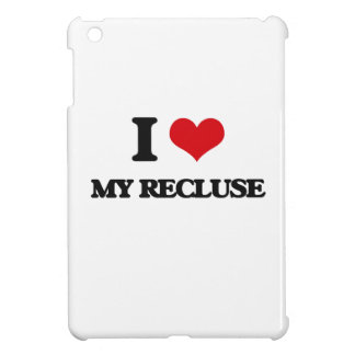 I Love My Recluse Cover For The iPad Mini