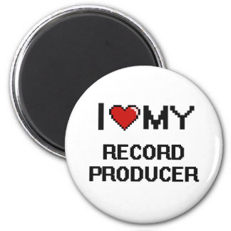 I love my Record Producer 6 Cm Round Magnet
