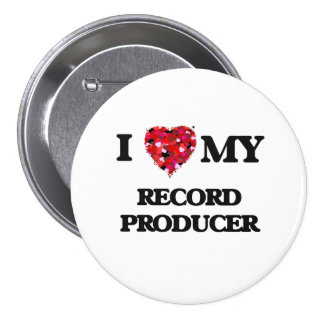 I love my Record Producer 3 Inch Round Button