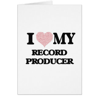 I love my Record Producer (Heart Made from Words) Greeting Card