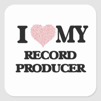 I love my Record Producer (Heart Made from Words) Square Sticker