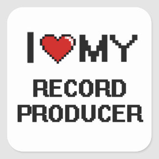 I love my Record Producer Square Sticker