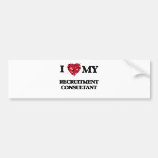 I love my Recruitment Consultant Bumper Sticker