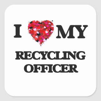 I love my Recycling Officer Square Sticker