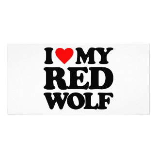 I LOVE MY RED WOLF PHOTO CARD