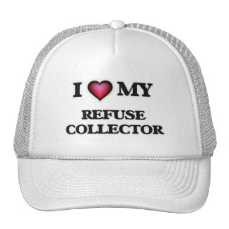 I love my Refuse Collector Cap