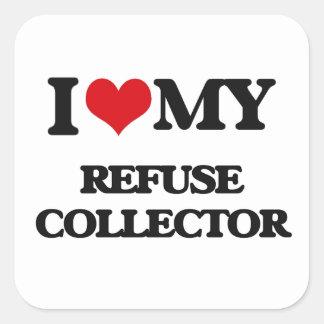 I love my Refuse Collector Square Stickers